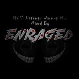 MalS1 Uptempo Warmup Mix Mixed By Enraged