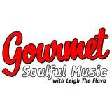 Gourmet Soulful Music - 01-08-18