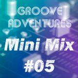 Groove Adventures - Mini Mix #05