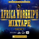 Africa Worships Mixtape[Joe Mettle,Sinach,Sonnie Badu,Uche Agu]-Dj Gdat
