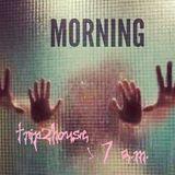 trip2house - 7 a.m.