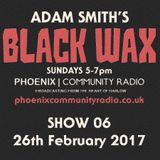 Adam Smith's Black Wax Show 6 - 26th February 2017