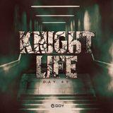 KNIGHTLIFE -DAY 49-