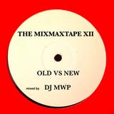 The MixMaxTape XII (Old vs New)