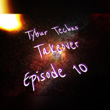 Tybur Techno Takeover Ep.10 - August 27th 2016