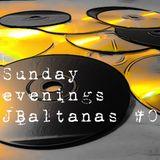 Sunday Evenings //JBaltanas #02