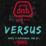 Arena dnb radio show - vibe fm - mixed by VERSUS - 17 Sept 2013