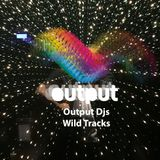 Output Djs - Wild Tracks