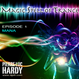 PLH - Magic Spell Of Trance Episode 001 : Mana
