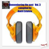 """ Remembering The Past "" Vol.3 Ft. My Sister Gina (Ting-oy )-(Compiled By Aneh estuista)"