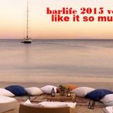 BARLIFE 2015 VOL 8 - when i come around 2015.