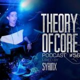 Theory Of Core - Podcast #56 Mixed By Syrinx
