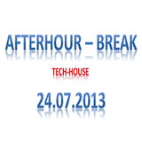 Short Afterhour ~Break~ Tech-House 24-07