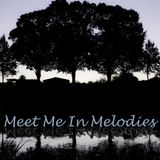 Meet Me In Melodies - Podcast #002