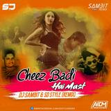 Cheez Badi Hai Mast - DJ Sambit & SD Style (Remix)