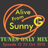 Alive From Sunny G Episode 13 22 Oct 2015 TUNES ONLY