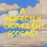 A Perfectly Cromulent Podcast #4 S:2 E:01-03