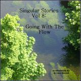 Singular Stories Vol 8: Going With The Flow