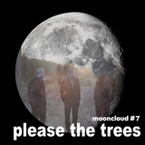 Mooncloud_Please the Trees