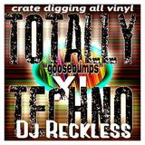 TOTALLY TECHNO dj reckless