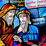 Soulful Jazzy House Music The Midnight Son The Disciple of House Music