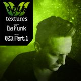 Da Funk-Silk Textures 023 (Part 1)