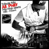 Tribute Mix - All Philly Hiphop Jawns (1985 to Present)