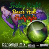 Friday Nights / Dance Hall Party Vybz