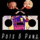 Pots & Pans Radio - Episode 70 - 90s House Party Part 2