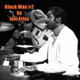 Black Wax #2 by Javi Frias