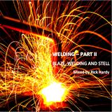 Blaze, Welding and Steel - Part II (Welding)