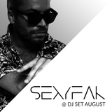 SexyFak @ DJ Set August