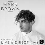 Mark Brown Presents Cr2 Live & Direct Radio Show 302