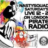 www.londonpirateradio.co.uk  Nastysquad 12-2pm Saturday