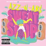 THE SWEAT SHOP PRESENTS AZZ N ABS (WORKOUT MIX)