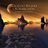 Boozoo Bajou : Crossroads (Afterhours Session)