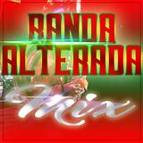 BANDA ALTERADA MIX