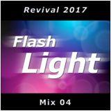 Flash-Light Revival 2017 - Mix 04