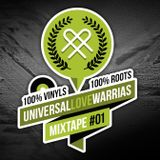 Universal Love Warrias MIXTAPE #01 : Know your roots