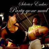 Selector Emka - Party gone always mad