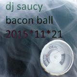 Bacon Ball 2015*11*21 @ AudioCinema