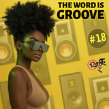 THE WORD IS GROOVE #18 (Radio RapTz)