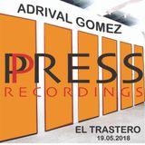 Adrival Gomez Press Recordings El Trastero May'18
