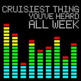 Cruisiest Thing You've Heard All Week - Volume 3