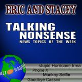 Talking Nonsense w/Eric & Stacey - September 18, 2017