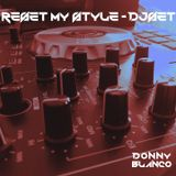 Reset my style DJSET by Donny Blanco