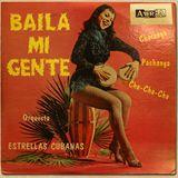 Orquesta Estrellas Cubanas - Baila Mi Gente [FULL ALBUM] (Adria AP-16) 1963