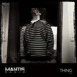 Thing - Mantis Radio 185
