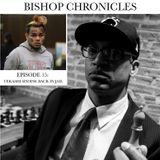 BISHOP CHRONICLES EPISODE 15: TEKASHI 6IX9INE BACK IN JAIL
