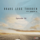 Dimuth K - Roads Less Trodden Episode 06 (August 26th, 2017)